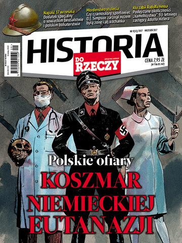 """Okładka miesięcznika """"Historia Do Rzeczy"""" nr 9/2017 (55)"""