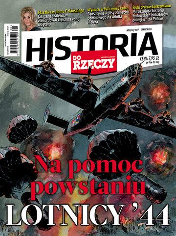 """Okładka miesięcznika """"Historia Do Rzeczy"""" nr 8/2017 (54)"""